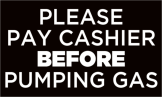 Please Pay Cashier Before Pumping Gas Fuel Pump Decal